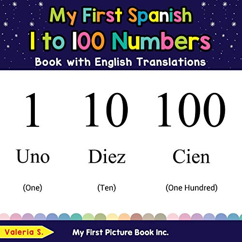 My First Spanish 1 to 100 Numbers Book with English Translations: Bilingual Early Learning & Easy Teaching Spanish Books for Kids: 25 (Teach & Learn Basic Spanish words for Children)