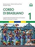 Corso di brasiliano. Livelli A1-A2 del quadro comune europeo di riferimento per le lingue. Con CD Audio formato MP3
