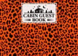 Cabin Guest Book: Cabin Guest Book Leopard Print Cover / Welcome to our Cabin / Rustic Cottage / Cabin Guest Book, Vacation Rental, Vacation Home, by Rico Romer