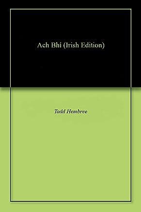Ach Bhí (Irish Edition)