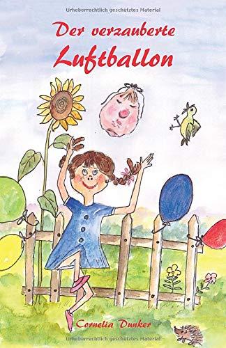 Der verzauberte Luftballon: Ein illustriertes Märchen