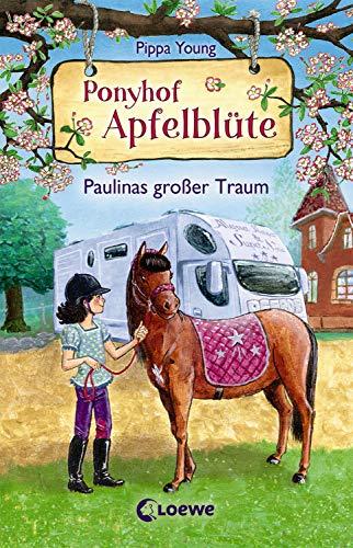 Ponyhof Apfelblüte 14 - Paulinas großer Traum: Pferdebuch für Mädchen ab 8 Jahre