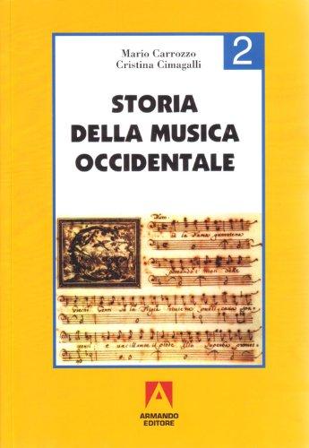 Storia della musica occidentale. Per i Licei a indirizzo socio-psico-pedagogico e gli Ist. Magistrali (Vol. 2)