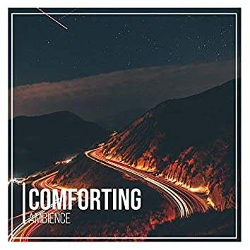 # Comforting Ambience