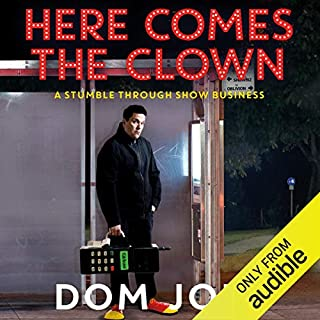 Here Comes the Clown     A Stumble Through Show Business              By:                                                                                                                                 Dom Joly                               Narrated by:                                                                                                                                 Dom Joly                      Length: 7 hrs and 22 mins     263 ratings     Overall 4.5