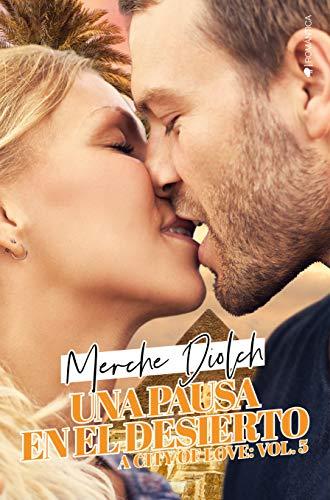 Una pausa en el desierto (A city of love nº 5) (Spanish Edition)