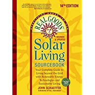 Real Goods Solar Living Sourcebook: Your Complete Guide to Living beyond the Grid with Renewable Energy Technologies and…