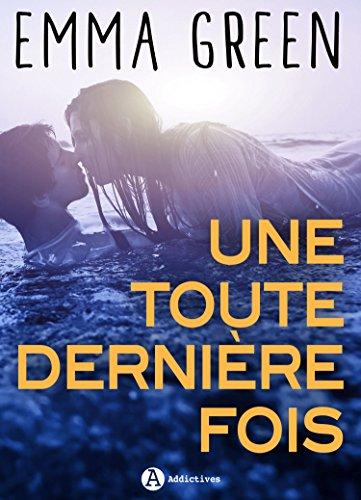Une toute dernière fois: Replongez dans l'univers d'Emma Green (French Edition)