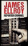 Reporter criminel (Rivages/Noir)