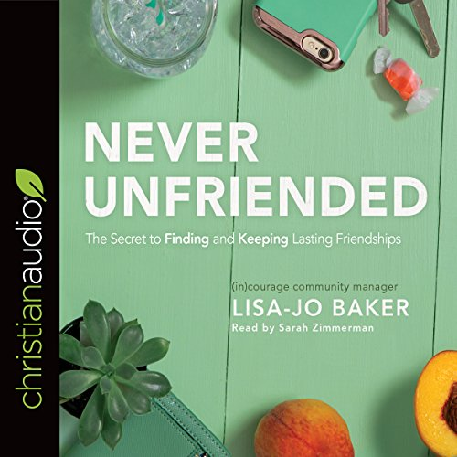 Never Unfriended     The Secret to Finding & Keeping Lasting Friendships              By:                                                                                                                                 Lisa Jo Baker                               Narrated by:                                                                                                                                 Sarah Zimmerman                      Length: 6 hrs and 53 mins     73 ratings     Overall 4.5
