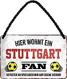 N / A Hier wohnt EIN Stuttgart Fan Fußball 18 x 12 cm Blechschild Hängeschild HS38