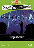 Top secret. Per la Scuola media. Con CD Audio: Niveau 2 A1 (Pause lecture facile)