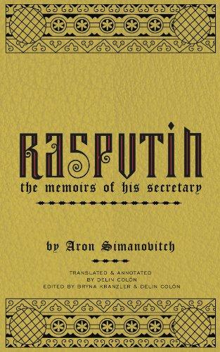 RASPUTIN: The Memoirs of his Secretary (English Edition)