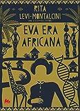 Eva era africana. Nuova ediz....