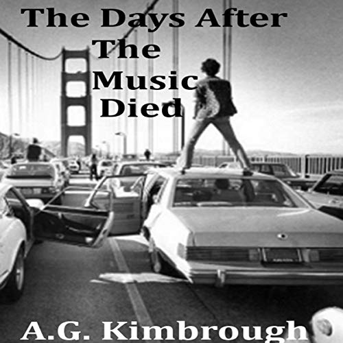 The Days After the Music Died                   By:                                                                                                                                 A. G. Kimbrough                               Narrated by:                                                                                                                                 Seth Thompson                      Length: 3 hrs and 50 mins     Not rated yet     Overall 0.0