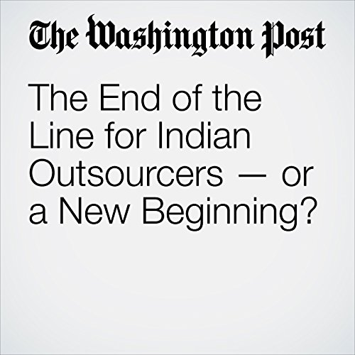 The End of the Line for Indian Outsourcers — or a New Beginning? audiobook cover art