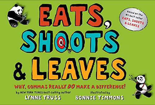 shoots Eats, Shoots & Leaves: Why, Commas Really Do Make a Difference!