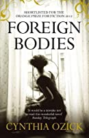 Foreign Bodies by Cynthia Ozick(2012-04-01)