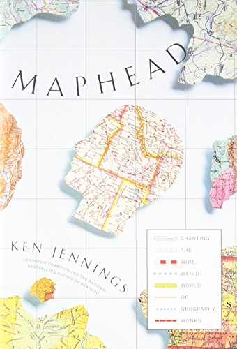 Image of Maphead: Charting the Wide, Weird World of Geography Wonks