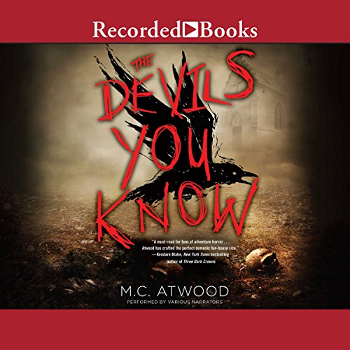 The Devils You Know                   By:                                                                                                                                 M. C. Atwood                               Narrated by:                                                                                                                                 Lori Gardner,                                                                                        Ruffin Prentiss III,                                                                                        Eddie Lopez,                   and others                 Length: 7 hrs and 56 mins     4 ratings     Overall 4.3
