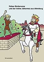 Kaiser Barbarossa und der kleine Johannes aus Altenburg: Ein Ausmalbuch