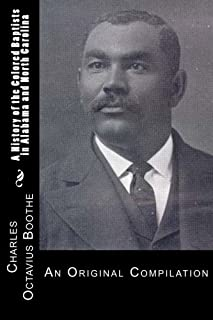A History of African American Baptists in Alabama and North Carolina: An Original Compilation