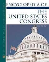 Encyclopedia Of The United States Congress (Facts on File Library of American History)