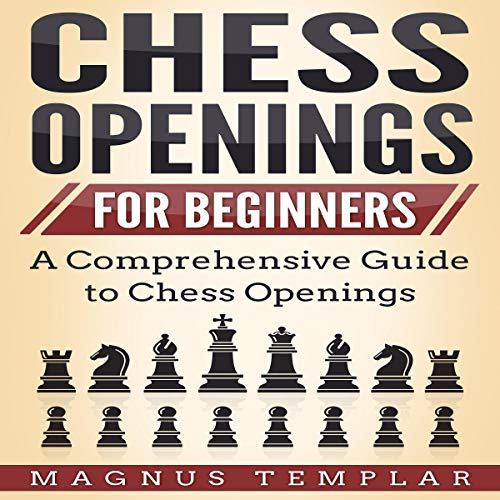 Chess for Beginners: A Comprehensive Guide to Chess Openings  cover art
