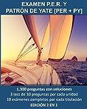 Examen P.E.R. y Patrón de Yate (PER + PY): 1.300 preguntas con soluciones, 3 tests por tema y 10 exámenes completos por cada titulación - Edición 2 en 1