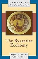 The Byzantine Economy (Cambridge Medieval Textbooks) by Angeliki E. Laiou Cecile Morrisson(2007-10-15)