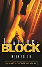 Hope To Die (A Matt Scudder Mystery) by Lawrence Block (2002-09-05)