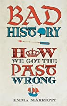 Bad History: How We Got the Past Wrong (English Edition)