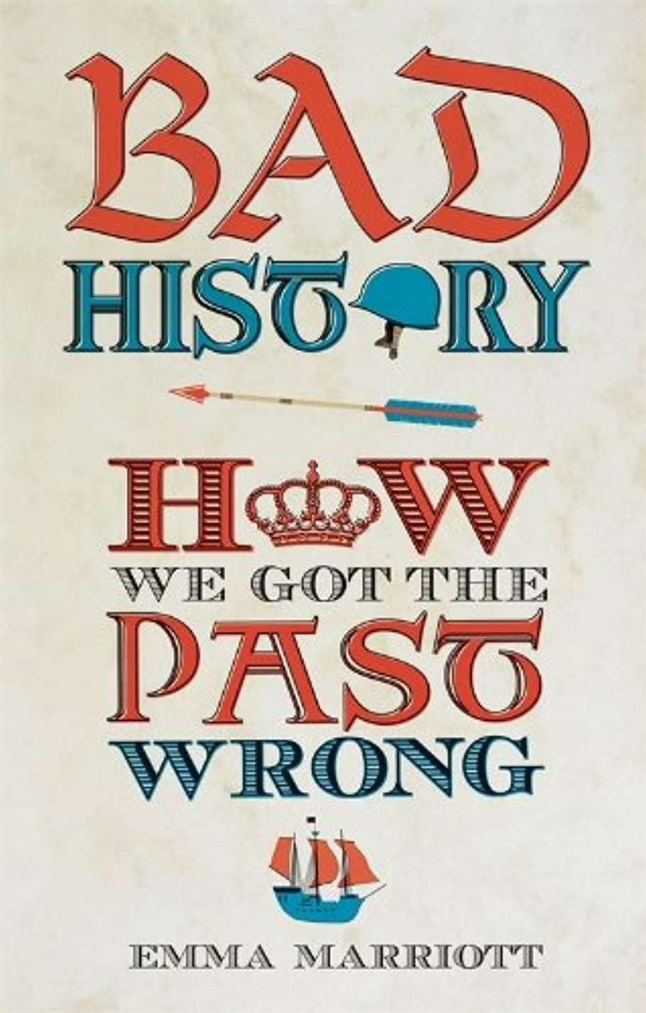 含めるペイン神Bad History: How We Got the Past Wrong (English Edition)