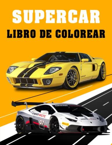 Supercar Libro De Colorear: Un libro gigante para colorear para niños y adultos - Un regalo maravilloso
