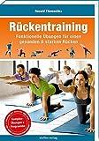 Rückentraining: Funktionelle Übungen für einen gesunden & starken Rücken (Trainingsreihe von Ronald Thomschke)
