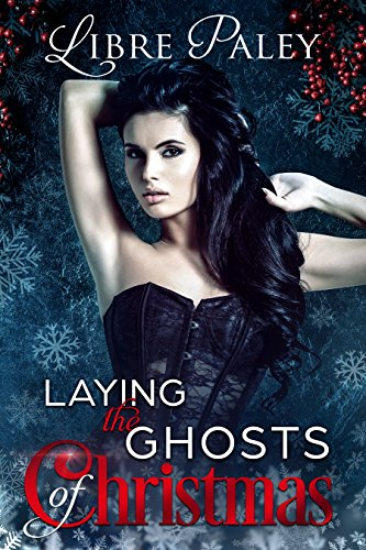 Book: Laying the Ghosts of Christmas by Libre Paley