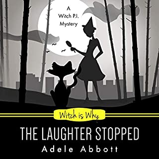 Witch Is Why the Laughter Stopped     A Witch P.I. Mystery, Book 14              Written by:                                                                                                                                 Adele Abbott                               Narrated by:                                                                                                                                 Hannah Platts                      Length: 5 hrs and 47 mins     1 rating     Overall 5.0