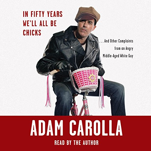 In Fifty Years We'll All Be Chicks... audiobook cover art