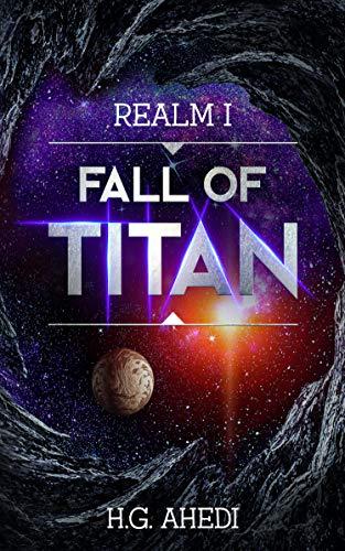 Fall of Titan (Realm Book 1) by [H.G. Ahedi]