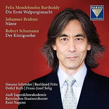Mendelssohn: Die erste Walpurgisnacht - Brahms: Nänie - Schumann: Der Königssohn