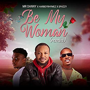 Be My Woman (Remix)