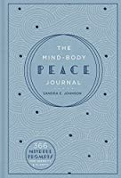 The Mind-body Peace Journal: 366 Mindful Prompts for Serenity and Clarity (Gilded, Guided Journals)