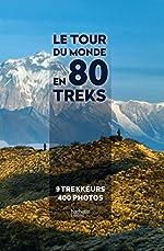 Le tour du monde en 80 treks d'Anthony Nicolazzi
