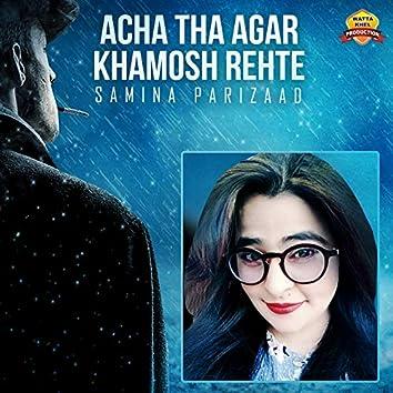 Acha Tha Agar Khamosh Rehte - Single