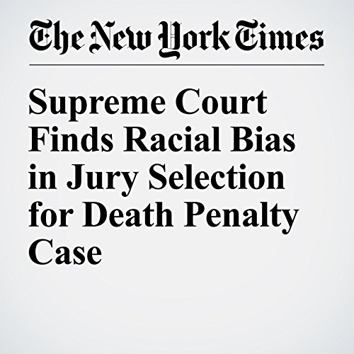 Supreme Court Finds Racial Bias in Jury Selection for Death Penalty Case audiobook cover art