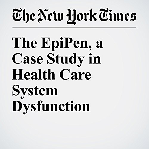 The EpiPen, a Case Study in Health Care System Dysfunction audiobook cover art