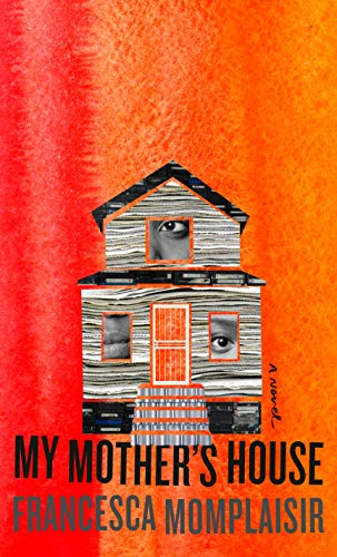 My Mother's House: A novel