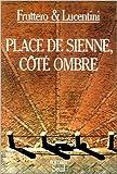 Place de Sienne, coté ombre de Carlo Fruttero,Franco Lucentini ( 1 février 1985 )