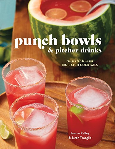 Punch Bowls and Pitcher Drinks: Recipes for Delicious Big-Batch Cocktails (English Edition)