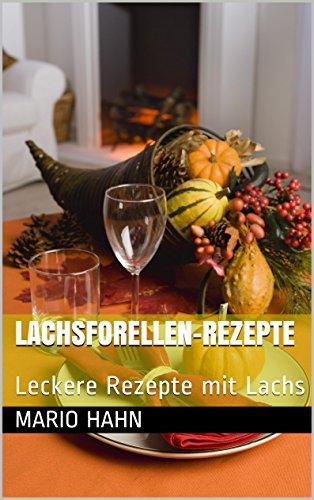 Lachsforellen-Rezepte: Leckere Rezepte mit Lachs